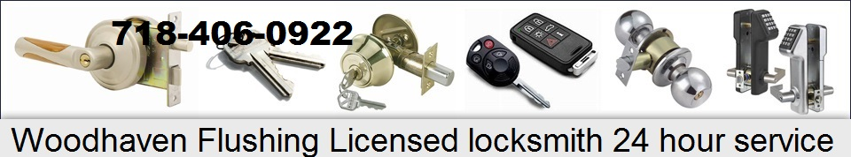 Woodhaven Flushing Licensed locksmith 24 hour service company